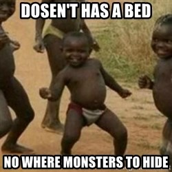 Black Kid - DOSEN'T HAS A BED NO WHERE MONSTERS TO HIDE