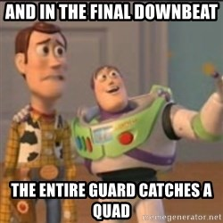 Buzz - and in the final downbeat  the entire guard catches a quad