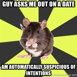Survivor Rat - Guy asks me out on a date am automatically suspicious of intentions