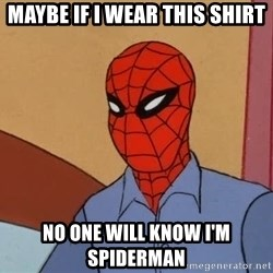 Gangsta Spiderman - Maybe if i wear this shirt No one will know I'm spiderman