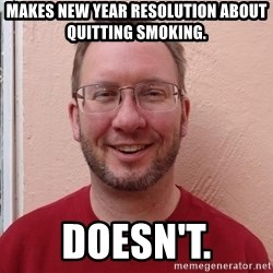 Asshole Christian missionary - makes new year resolution about quitting smoking. doesn't.