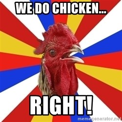 tipical_antiDNO - we do chicken... right!