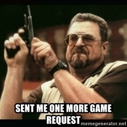 GFail2 - sent me one more game request