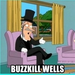 buzz killington - buzzkill wells