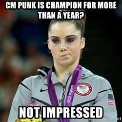 Not Impressed McKayla - cm punk is champion for more than a year? not impressed