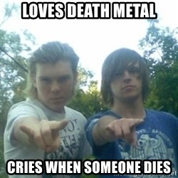 god of punk rock - loves death metal cries when someone dies
