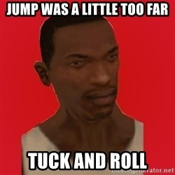 carl johnson - Jump was a little too far tuck and roll