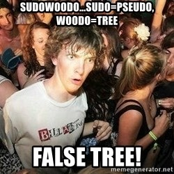 -Sudden Clarity Clarence - Sudowoodo...sudo=pseudo, woodo=tree false tree!