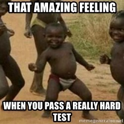 Black Kid - THAT AMAZING FEELING  WHEN YOU PASS A REALLY HARD TEST