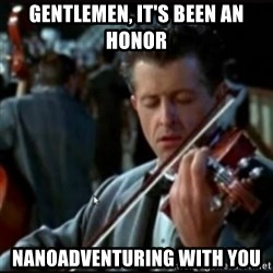Titanic Band - GEntlemen, it's been an honor nanoadventuring with you