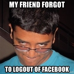 Chillzilla - My Friend forgot to logout of facebook
