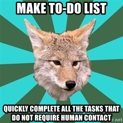 AvPD Coyote - Make To-Do List Quickly complete all the tasks that do not require human contact