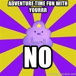 Caroçis1 - ADVENTURE TIME FUN WITH YOURRR NO