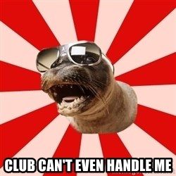 Tha Hipster Seal - Club Can't Even Handle Me
