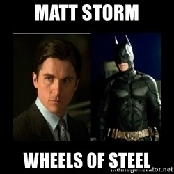 Batman's voice  - Matt Storm wheels of steel