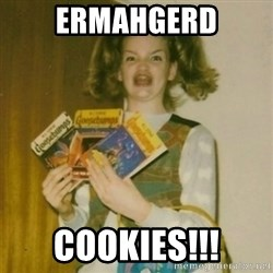 Goosebumps Girl Sings - ErmAHGERD Cookies!!!