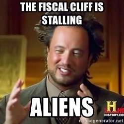 Ancient Aliens - The fiscal cliff is stalling aliens