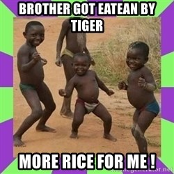african kids dancing - BROTHER GOT EATEAN BY TIGER MORE RICE FOR ME !