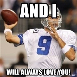 Tonyromo - And I Will always lOve you!