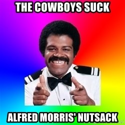 Foley - The cowboys suck alfred morris' nutsack