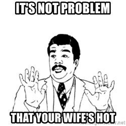 aysi - IT'S NOT PROBLEM THAT YOUR WIFE'S HOT