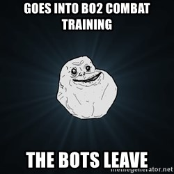 Forever Alone - goes into bo2 combat training the bots leave