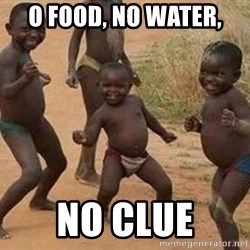 african children dancing - o food, no water, no clue