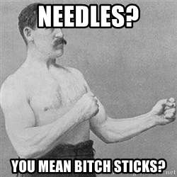Boxer Gentelmen - NEEDLES? yOU MEAN BITCH STICKS?