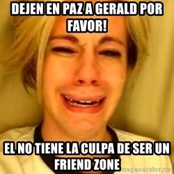 Chris Crocker - dejen en paz a gerald por favor! el no tiene la culpa de ser un friend zone