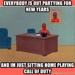 Masturbating Spider-Man - Everybody is out partying for new years and im just sitting home playing call of duty