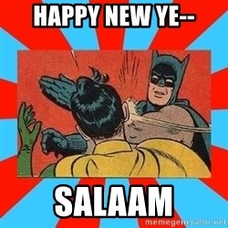 Batman Bitchslap - HAPPY NEW YE-- SALAAM