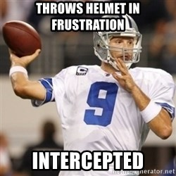 Tonyromo - throws helmet in frustration intercepted