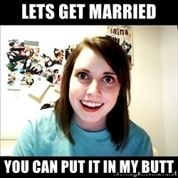 Creepy Girl Face - Lets get married You can put it in my butt