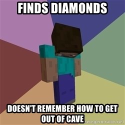 Depressed Minecraft Guy - Finds DIAMONDS Doesn't remember how to get out of cave