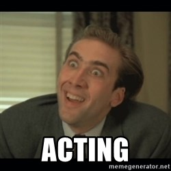 Nick Cage - acting