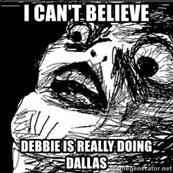 Superfuuuuuuuu - i can't believe debbie is really doing dallas