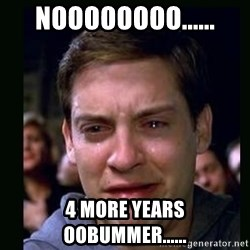 crying peter parker - noooooooo...... 4 more years oobummer......