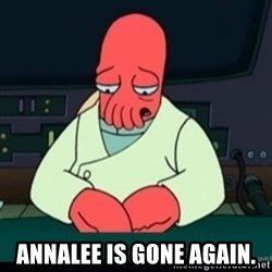 Sad Zoidberg - annalee is gone again.