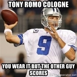 Tonyromo - Tony Romo Cologne You wear it but the other guy scores