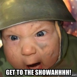 GET TO THE CHOPPA - Get to the showahhhh!