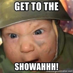 GET TO THE CHOPPA - Get to the Showahhh!