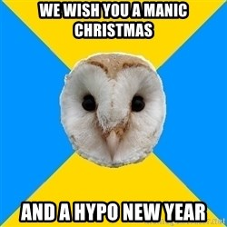 Bipolar Owl - we wish you a manic christmas and a hypo new year
