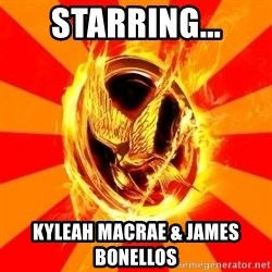 Typical fan of the hunger games - STARRING... KYLEAH MACRAE & JAMES BONELLOS