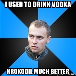 Beloruskijomon - I used to drink vodka Krokodil much better