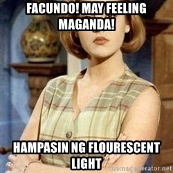 KONTRABIDA - FACUNDO! MAY FEELING MAGANDA! HAMPASIN NG FLOURESCENT LIGHT