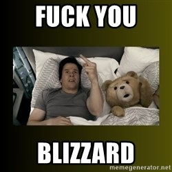 ted fuck you thunder - Fuck you  Blizzard