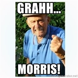 Old Man Shaking FIst  - grahh... morris!