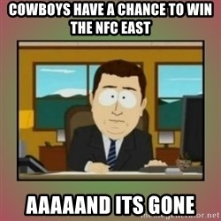 aaaand its gone - cowboys have a chance to win the nfc east aaaaand its gone