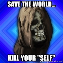 "Scytheman - save the world... kill your ""self"""