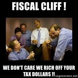 obama laughing  - fiscal cliff ! we don't care we rich off your tax dollars !!